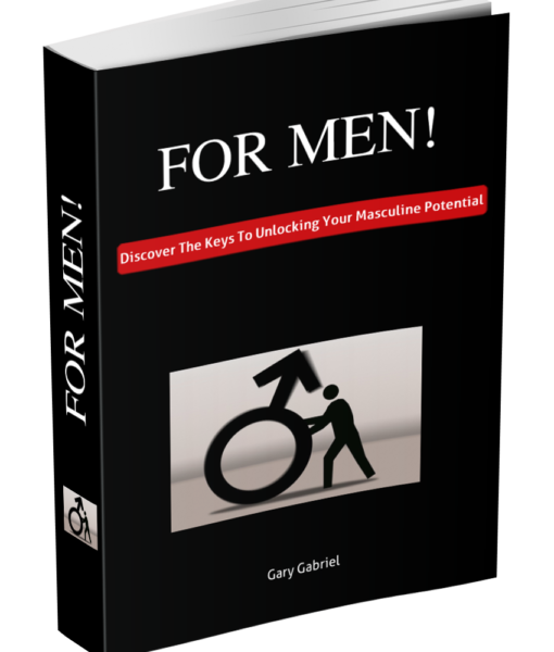 The ebook cover for, FOR MEN: Discover The Keys To Unlocking Your Masculine Potential